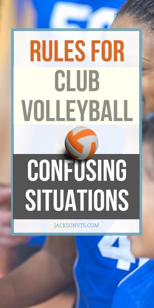 Rules for Club Volleyball Confusing Situations