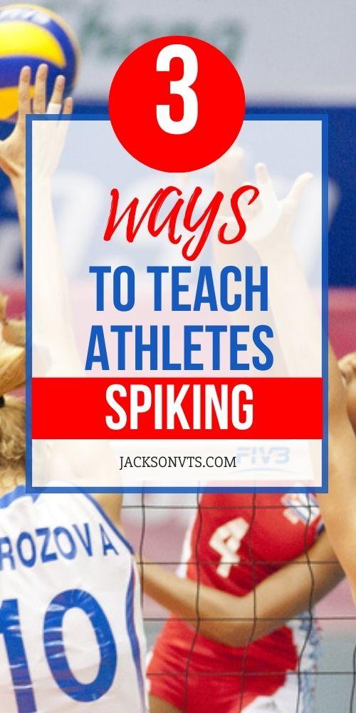 Teaching Athletes to Spike