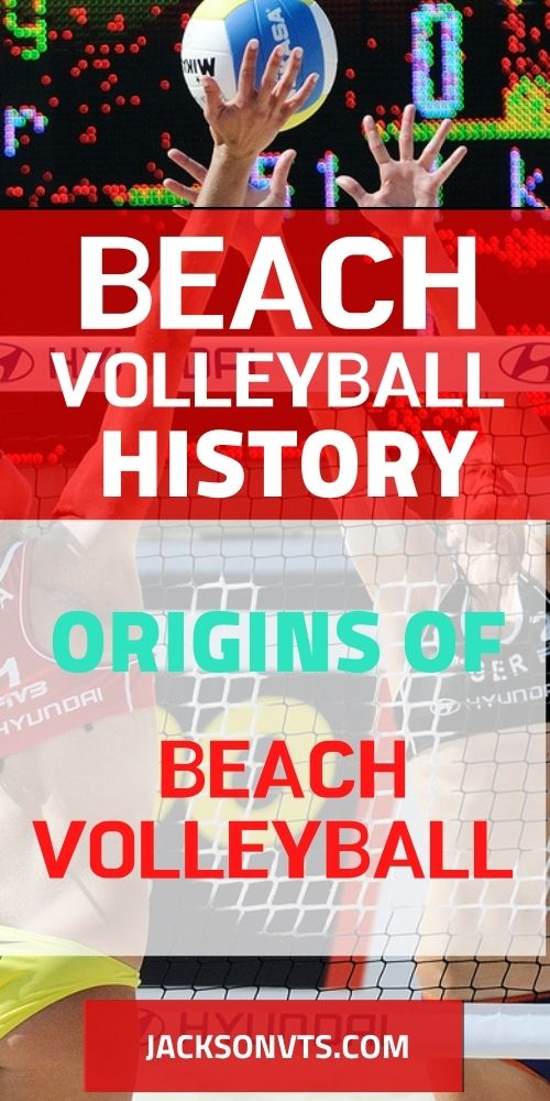 Learn about Beach Volleyball History