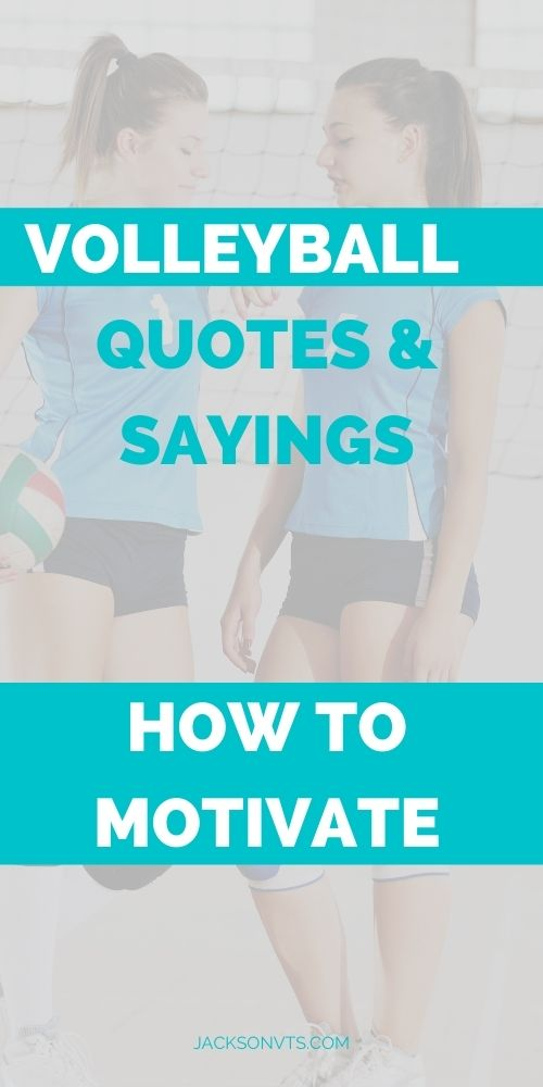 Volleyball Quotes How to Motivate Players
